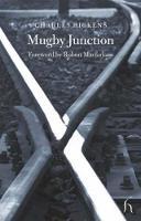 Charles Dickens, Robert Macfarlane (foreword) - Mugby Junction (Hesperus Classics) - 9781843911296 - 9781843911296