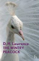 Lawrence, D. H. - Wintry Peacock - 9781843914198 - KTG0007676