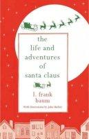 Baum, L. Frank - The Life and Adventures of Santa Claus - 9781843915904 - V9781843915904