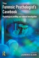 - The Forensic Psychologist's Casebook - 9781843921011 - V9781843921011