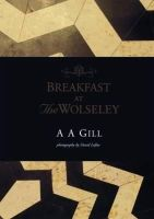 AA Gill - Breakfast at the Wolseley - 9781844004447 - V9781844004447