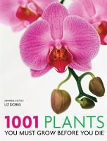 Dobbs, Liz - 1001 Plants: You must grow before you die - 9781844037926 - V9781844037926