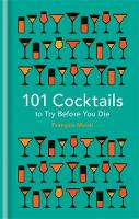 Monti, Francois - 101 Cocktails to try before you die - 9781844038770 - V9781844038770