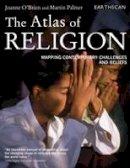 O'Brien, Joanne; Palmer, Martin - The Atlas of Religion - 9781844073085 - V9781844073085