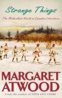 Atwood, Margaret - Strange Things - 9781844080823 - V9781844080823
