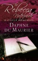 Du Maurier, Daphne - The Rebecca Notebook - 9781844080908 - KRA0003927
