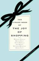 Foulston, Jill - The Virago Book of the Joy of Shopping - 9781844082742 - V9781844082742