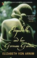 Arnim, Elizabeth von - Elizabeth and Her German Garden - 9781844083497 - V9781844083497