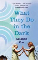 Coe, Amanda - What They Do in the Dark - 9781844087075 - V9781844087075