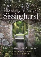 Sackville-West, Vita, Raven, Sarah - Vita Sackville West's Sissinghurst: The Creation of a Garden - 9781844088966 - V9781844088966
