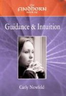 Carly Newfeld - Findhorn Book of Guidance and Intuition (The Findhorn Book Of... Ser) - 9781844090082 - KCG0002324