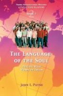 Payne, John L. - The Language of the Soul: Healing with Words of Truth (Trans-Generational Healing & Family Constellations series) - 9781844090761 - V9781844090761