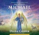 Cooper, Diana, Brel, Andrew - Meditation to Connect with Archangel Michael (Angel & Archangel Meditations) - 9781844095148 - V9781844095148