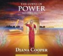 Cooper, Diana, Brel, Andrew - The Codes of Power Meditation - 9781844095247 - V9781844095247