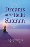 Ewing, Jim PathFinder - Dreams of the Reiki Shaman: Expanding Your Healing Power - 9781844095681 - V9781844095681
