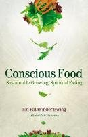 Jim PathFinder Ewing - Conscious Food: Sustainable Growing, Spiritual Eating - 9781844095964 - V9781844095964