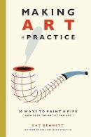 Bennett, Cat - Making Art a Practice - 9781844096077 - V9781844096077