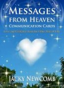 Newcomb, Jacky - Messages from Heaven Communication Cards: Love & Guidance from the Other Side of Life - 9781844096381 - V9781844096381