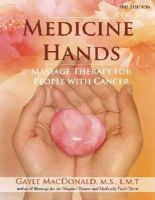 MacDonald, Gayle - Medicine Hands: Massage Therapy for People with Cancer - 9781844096398 - V9781844096398