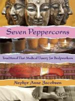 Jacobsen, Nephyr - Seven Peppercorns: Traditional Thai Medical Theory For Bodyworkers - 9781844096558 - V9781844096558