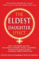 Schuitemaker, Lisette, Enthoven, Wies - The Eldest Daughter Effect: How Firstborn Women--like Oprah Winfrey, Sheryl Sandberg, JK Rowling and Beyoncé--Harness their Strengths - 9781844097074 - V9781844097074