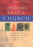 Taylor, Richard - How to Read a Church - 9781844130535 - V9781844130535