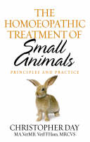 Christopher Day - The Homoeopathic Treatment of Small Animals:  Principles and Practice - 9781844132898 - V9781844132898