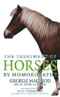 MacLeod, George - The Treatment of Horses by Homoeopathy - 9781844132959 - V9781844132959