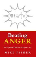 Fisher, Mike - Beating Anger: The Eight-Point Plan for Coping with Rage - 9781844135646 - V9781844135646
