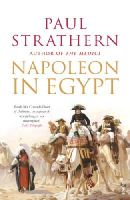 Paul Strathern - NAPOLEON IN EGYPT: THE GREATEST GLORY - 9781844139170 - V9781844139170
