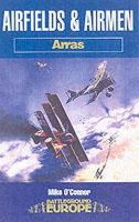 O'Connor, Mike - Airfields & Airmen of Arras - 9781844151257 - V9781844151257