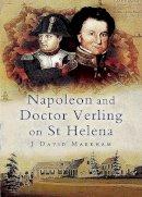 Markham, J.David - Napoleon and Doctor Verling on St Helena - 9781844152506 - V9781844152506