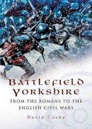 Cooke, David - Battlefield Yorkshire - 9781844154241 - V9781844154241