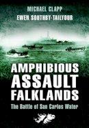 Clapp, Michael; Southby-Tailyour, Ewen - Amphibious Assault Falklands - 9781844155064 - V9781844155064