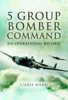 Ward, Chris - 5 Group Bomber Command - 9781844155798 - V9781844155798