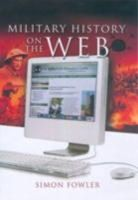 Fowler, Simon - Guide to Military History on the Internet - 9781844156061 - KKW0001261