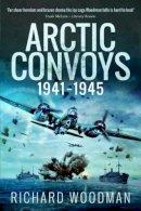 Woodman, Richard - Arctic Convoys 1941-1945 - 9781844156115 - V9781844156115