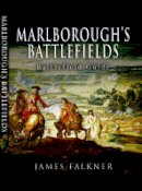Falkner, James - James Falkner's Guide to Marlborough's Battlefields - 9781844156320 - V9781844156320