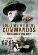 Barber, Neil; Scott, Stan - Fighting with the Commandos - 9781844157747 - V9781844157747