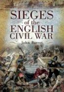 Barratt, John - Sieges of the English Civil War - 9781844158324 - V9781844158324