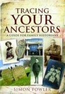 Fowler, Simon - Tracing Your Ancestors - 9781844159482 - V9781844159482