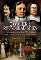Whitehead, Julian - Cavalier and Roundhead Spies - 9781844159574 - V9781844159574