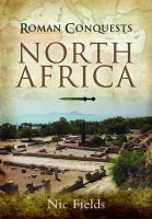 Fields, Nic - Roman Conquests: North Africa - 9781844159703 - V9781844159703