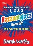 Watts, Sarah - RAZZAMAJAZZ RECORDERSTUDENTS EDITION - 9781844178711 - V9781844178711