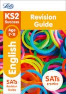 Letts KS2 - Letts KS2 SATs Revision Success - New 2014 Curriculum Edition — KS2 English: Revision Guide - 9781844198207 - KSG0015440