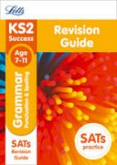 Collins UK - Letts KS2 SATs Revision Success - New 2014 Curriculum Edition — KS2 English Grammar, Punctuation and Spelling: Revision Guide - 9781844198238 - V9781844198238