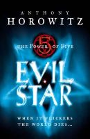 Horowitz, Anthony - EVIL STAR : The Power of Five - 9781844286201 - KTM0005929