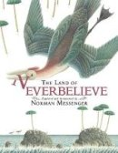 Messenger, Norman - The Land of Neverbelieve - 9781844287796 - V9781844287796