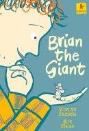 French, Vivian - Brian the Giant - 9781844289639 - V9781844289639