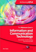 Clarke, Alan - The Minimum Core for Information and Communication Technology: Knowledge, Understanding and Personal Skills - 9781844452699 - V9781844452699